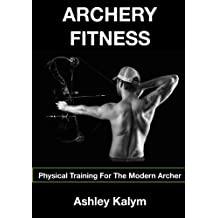 Archery Fitness: Physical Training for The Modern Archer