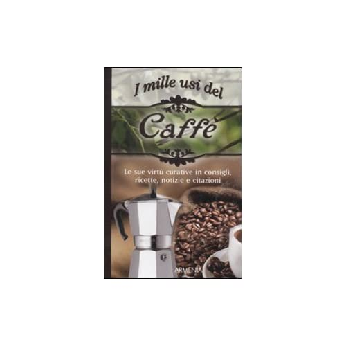 I Mille Usi Del Caffe