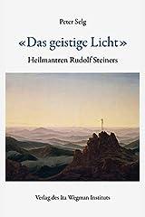 «Das geistige Licht»: Heilmantren Rudolf Steiners Taschenbuch