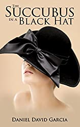 The Succubus in a Black Hat (The Succubus in a Red Dress Book 3)