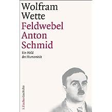 Feldwebel Anton Schmid: Ein Held der Humanität