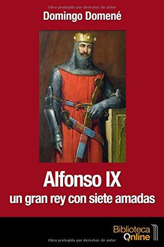 Portada del libro Alfonso IX. Un gran rey con siete amadas