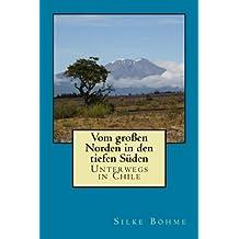 Vom großen Norden in den tiefen Süden: Unterwegs in Chile