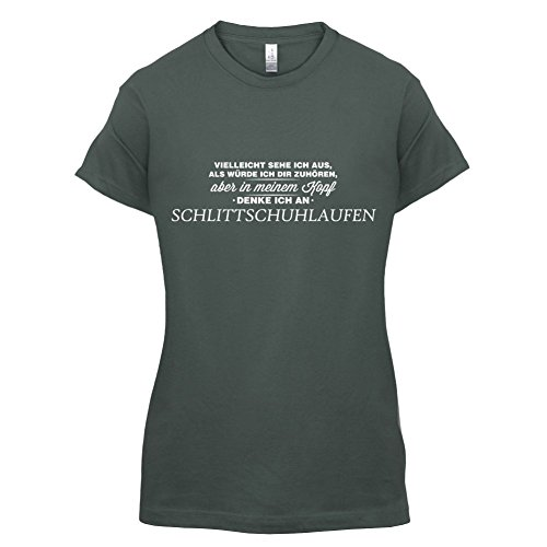 Vielleicht sehe ich aus als würde ich dir zuhören aber in meinem Kopf denke ich an Schlittschuhlaufen - Damen T-Shirt - 14 Farben Dunkelgrau