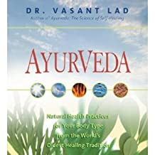 Ayurveda: Natural Health Practices for Your Body Type from the World's Oldest Healing Tradition [Audiobook] (Audio CD)