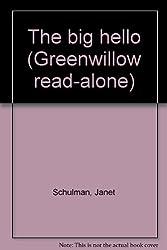 The big hello (Greenwillow read-alone)