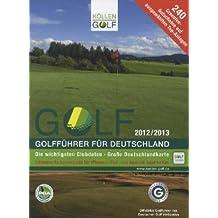 GOLF 2012/2013 Golfführer für Deutschland