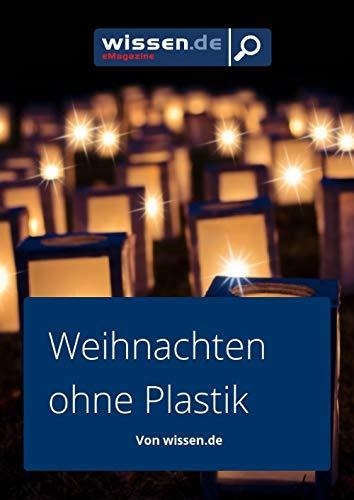 wissen.de-eMagazine: NACHHALTIGKEIT Weihnachten ohne Plastik (wissen.de-eMagazine 2018 12)