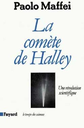 La Comète de Halley : Une révolution scientifique (Le temps des sciences)