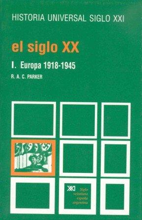 Descargar Libro El siglo XX. I. Europa, 1918-1945 de R. A. C. Parker