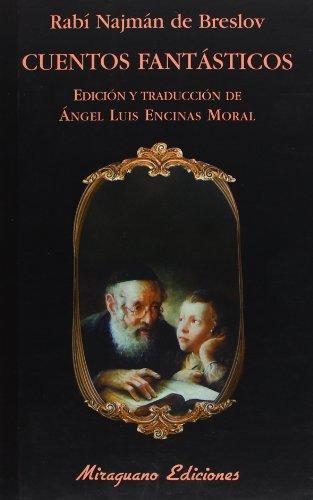 Cuentos fantásticos (Libros de los Malos Tiempos) por Rabí Rajmán de Breslov