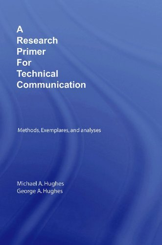 A Research Primer for Technical Communication: Methods, Exemplars, and Analyses by Michael A. Hughes (2007-08-10)