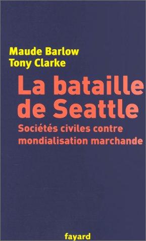 La Bataille de Seattle : Sociétés civiles contre mondialisation marchande