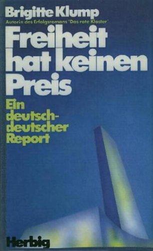 Freiheit hat keinen Preis: Ein deutsch-deutscher Report (Knaur Taschenbücher. Sachbücher)