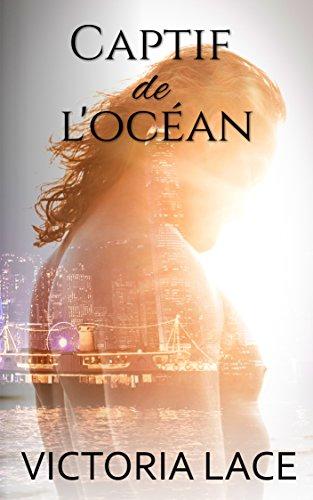 Captif de l'océan par Victoria Lace