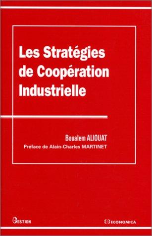Les stratégies de coopération industrielle par Boualem Aliouat