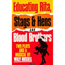 Educating Rita, Stags and Hens and Blood Brothers: Two Plays and a Musical