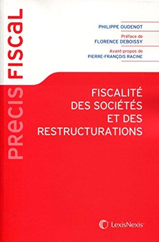 Fiscalité des sociétés et des restructurations par Philippe Oudenot
