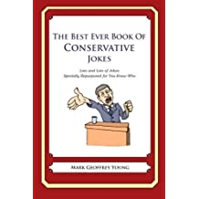 The Best Ever Book of Conservative Jokes: Lots and Lots of Jokes Specially Repurposed for You-Know-Who by Mark Geoffrey Young (2012-07-17)