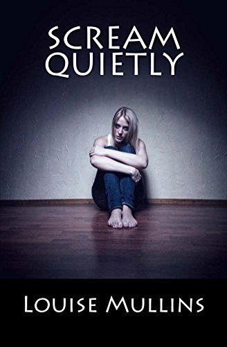 Scream quietly: A Psychological Crime Thriller by [Mullins, Louise]