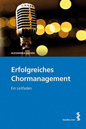 Erfolgreiches Chormanagement: Ein Leitfaden