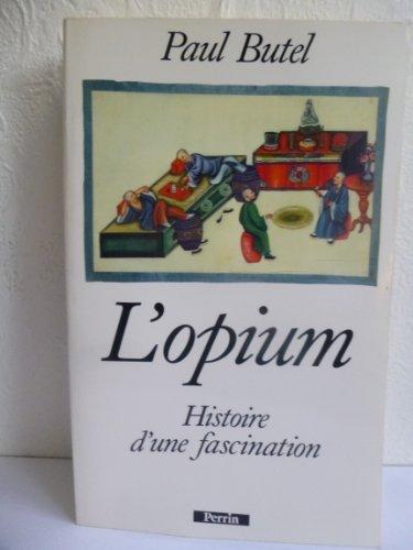 L'opium : Histoire d'une fascination