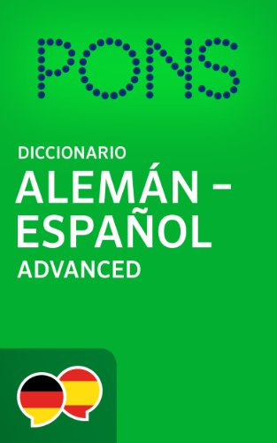 Diccionario PONS Alemán -> Español Advanced / PONS Wörterbuch Deutsch -> Spanisch Advanced (German Edition) por PONS GmbH