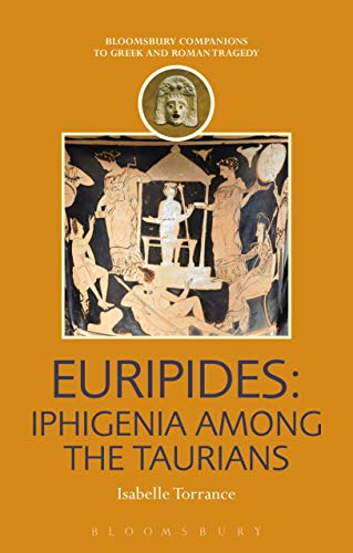 Euripides: Iphigenia among the Taurians (Companions to Greek and Roman Tragedy) (English Edition)