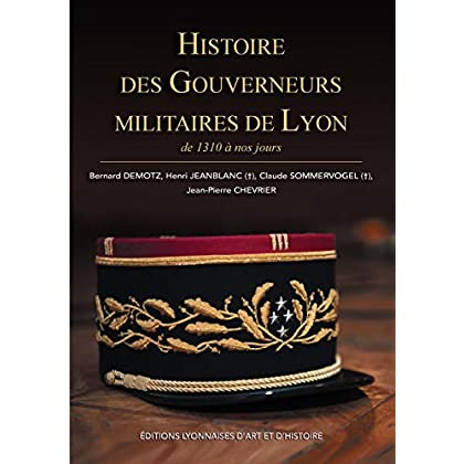Histoire des gouverneurs militaires de Lyon