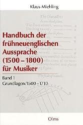 Handbuch der frühneuenglischen Aussprache für Musiker (1500-1800): 2 Bde.