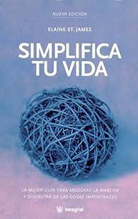 Simplifica Tu Vida par  Elaine St James