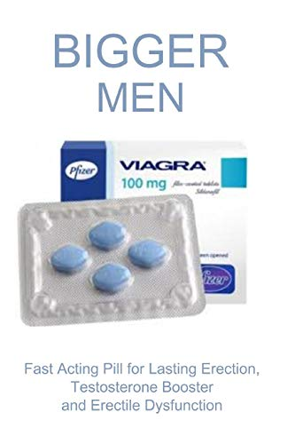 BIGGER MEN: Get long Lasting Erection through Effective Remedy for Erectile Dysfunction and Testosterone Booster
