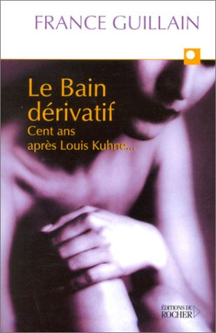 Le bain dérivatif : Cent ans après Louis Khune.