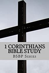 1 CORINTHIANS BIBLE STUDY (BSBP SERIES Book 46)
