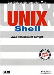 UNIX Shell : Guide de formation avec 160 exercices corrigés
