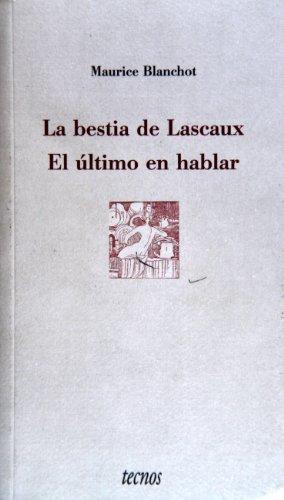 La bestia de Lascaux. El último en hablar (Filosofía - Metrópolis)