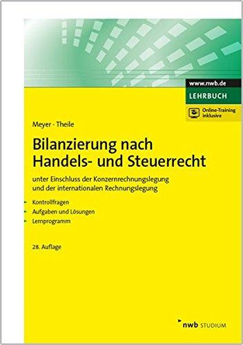 Bilanzierung nach Handels- und Steuerrecht: unter Einschluss der Konzernrechnungslegung und der internationalen  Rechnungslegung. Kontrollfragen. ... Aufgaben und Lösungen. Lernprogramm.