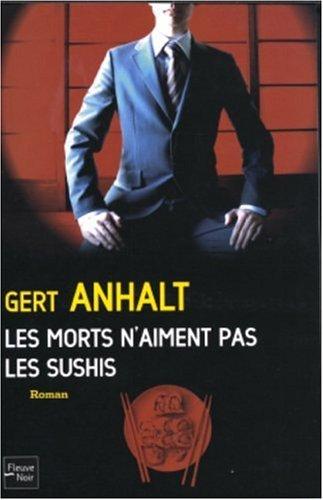 Les morts n'aiment pas les sushis par Gert Anhalt