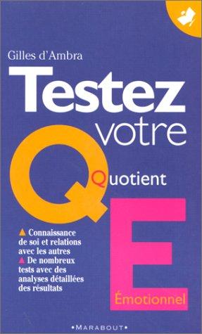 TESTEZ VOTRE QUOTIENT EMOTIONNEL par Gilles d'Ambra