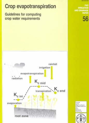 Crop Evapotranspiration Guidelines For Computing Crop Water Requirements (FAO Irrigation and Drainage Paper)