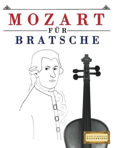 Mozart für Bratsche: 10 Leichte Stücke für Bratsche Anfänger Buch