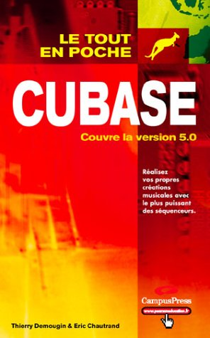 Cubase : Couvre la version 5.0 par Thierry Demougin, Eric Chautrand