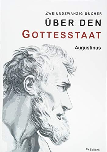 Über den Gottesstaat (Zweiundzwanzig Bücher)