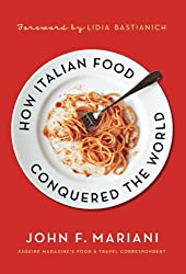 How Italian Food Conquered The Worl