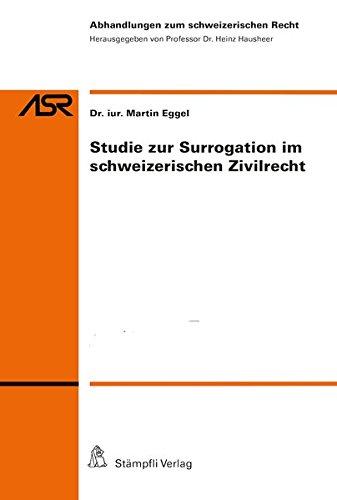 Studie zur Surrogation im schweizerischen Zivilrecht (Abhandlungen zum schweizerischen Recht ASR)