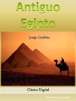Antiguo Egipto (Cultura Clasica nº 1) (Spanish Edition) von [Gudino, Jorge]