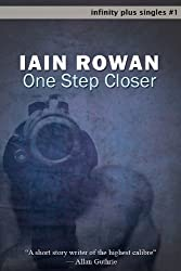 One Step Closer (infinity plus singles Book 1)