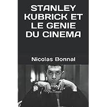 STANLEY KUBRICK ET LE GENIE DU CINEMA