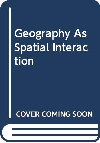 Geography As Spatial Interaction