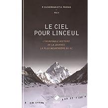 Le ciel pour linceul : L'incroyable histoire de la journée la plus meurtrière du K2